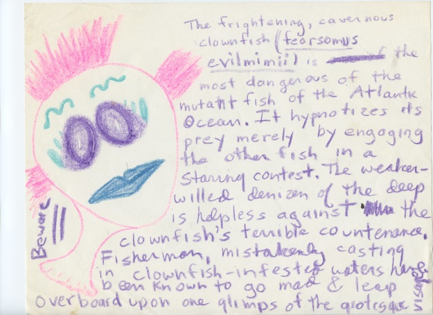 A clownfish. Why, why, why? This image is so wrong. It was wrong when I drew it in the late 90s, and it's just increasingly wrong every year.
